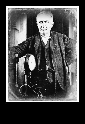 Thomas Edison: Tinkerer extraordinaire.